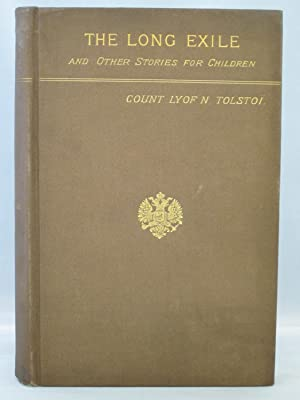 The Long Exile and Other Stories for: Tolstoï, Count Lyof