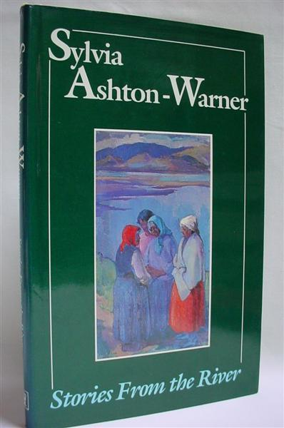Stories From the River - Ashton-Warner, Sylvia