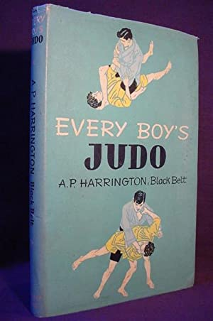 Every Boy's Judo: Harrington, A. P.