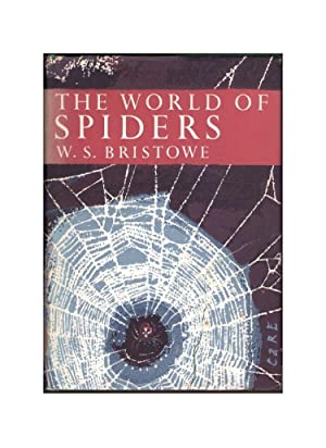 The World of Spiders (New Naturalist 38): Bristowe, W. S.