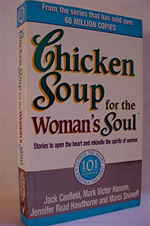 Chicken Soup for the Woman's Soul : Stories to Open the Heart and Rekindle the Spirits of Women