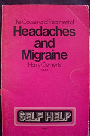 Headaches and Migraine: Their Causes and Treatment