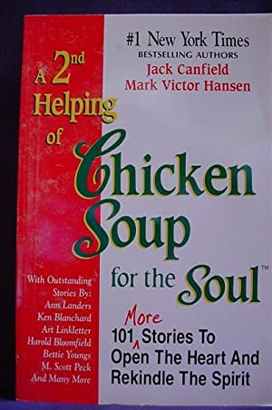 A 2nd Helping of Chicken Soup for the Soul: 101 More Stories to Open the Heart and Rekindle the ...