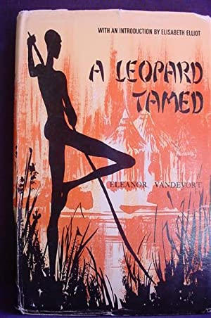 A Leopard Tamed : The Story of: Vandevort, Eleanor