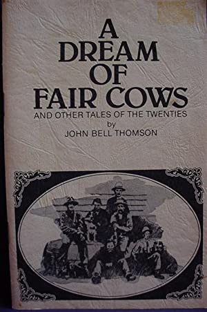 A Dream of Fair Cows and Other Tales of the Twenties: Thomson, John Bell