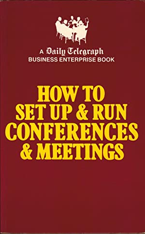 How to Set up & Run Conferences & Meetings