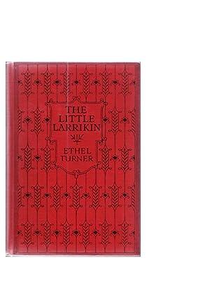 The Little Larrikin: Turner, Ethel (Mrs