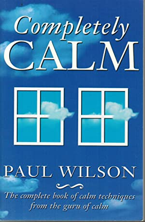 Completely Calm: Meditation Without Magic or Mysticism