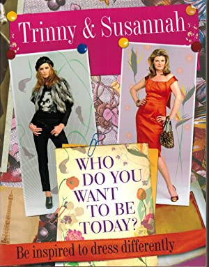 Who Do You Want to Be Today? : Be Inspired to Dress Differently