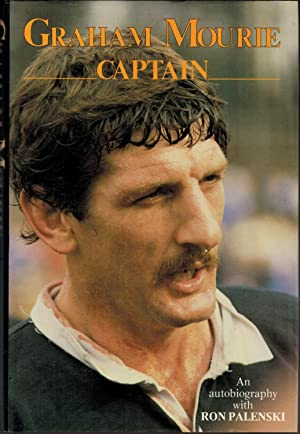 Graham Mourie - Captain : An Autobiography: Graham Mourie and