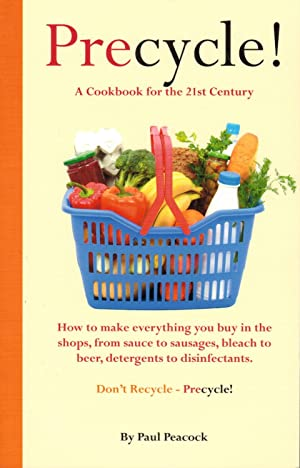 Precycle! : A Cookbook for the 21st Century