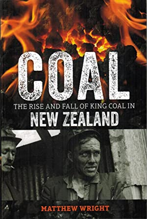Coal : The Rise and Fall of: Wright, Matthew