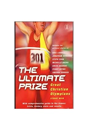 The Ultimate Prize: Great Christian Olympians: Weir, Stuart