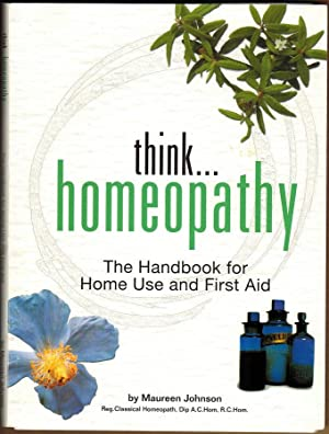 Think. Homeopathy : The Handbook for Home Use and First Aid