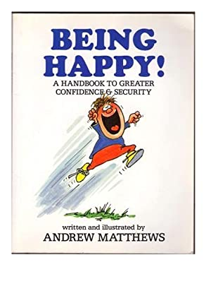 Being Happy!: A Handbook to Greater Confidence & Security