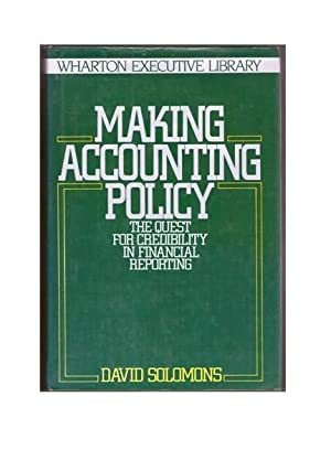 Making Accounting Policy: The Quest for Credibility: Solomons, David