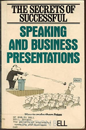 The Secrets of Successful Speaking and Business Presentations