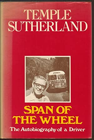 Span of the Wheel The Autobiography of a Driver: Sutherland, Temple
