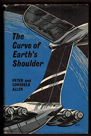 The Curve of Earth's Shoulder: Allen, Peter and Consuelo