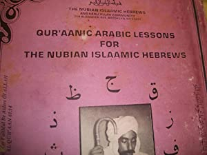 QUR'AANIC ARABIC LESSONS FOR THE NUBIAN ISLAMIC HEBREWS: Malachi York