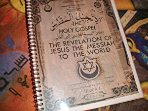 THE HOLY GOSPEL.THE REVELATION OF JESUS THE MESSIAH TO THE WORLD: Malachi York