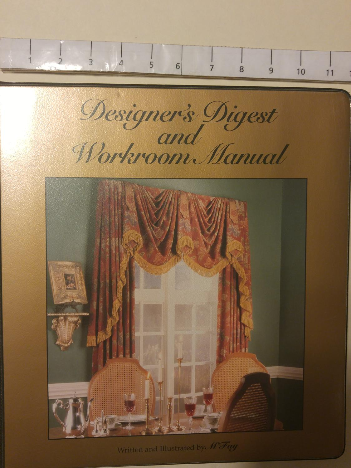 Designer's Digest and Workroom Manual: Fay, M.