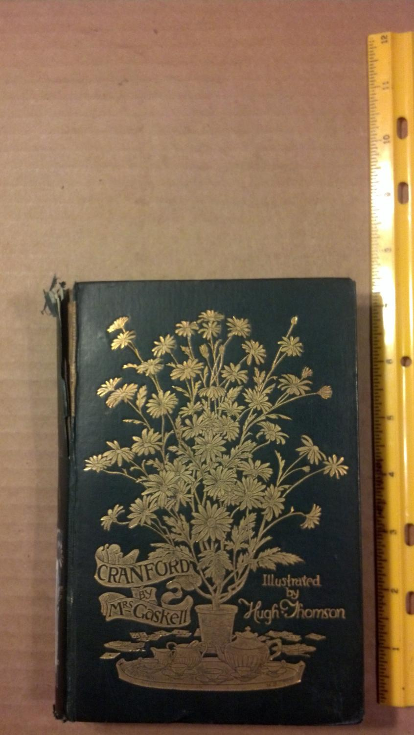 Cranford by Mrs. Gaskell. With a Preface by Anne Thackeray Ritchie and Illustrations by Hugh ...
