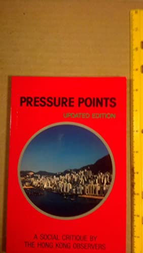 Pressure Points: A Social Critique by Hong Kong Observers