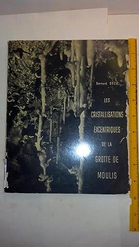 Les Cristallisations Excentriques de la Grotte de Moulis: Geze, Bernard