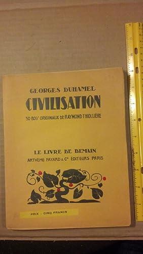 Civilisation 1914-1917 50 Bois Originaux de Raymond Thiolliere: Duhamel, Georges