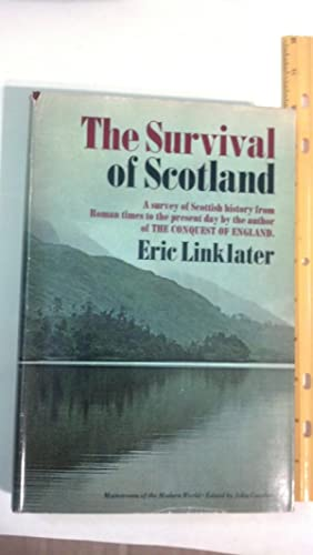 The Survival of Scotland - A New History of Scotland from Roman Times to the Present Day: Linklater...