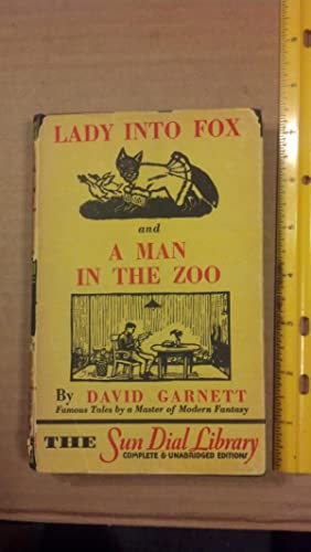 Lady into Fox and A Man in the Zoo: Garnet, David