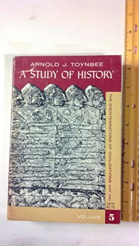 A Study of History Volume 5: Toynbee, Arnold