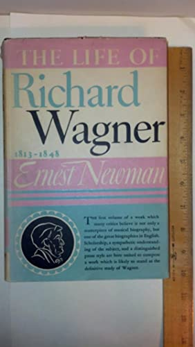 The Life of Richard Wagner. Volume 1.: Newman, Ernest
