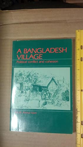Bangladesh Village: Political Conflict and Cohesion: Islam, Aminul A.