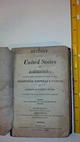 A HISTORY Of The UNITED STATES Of AMERICA; with a Brief Account of Some of the Principal Empires &...