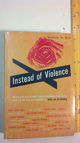 INSTEAD OF VIOLENCE. Writings by the great: Arthur & Lila