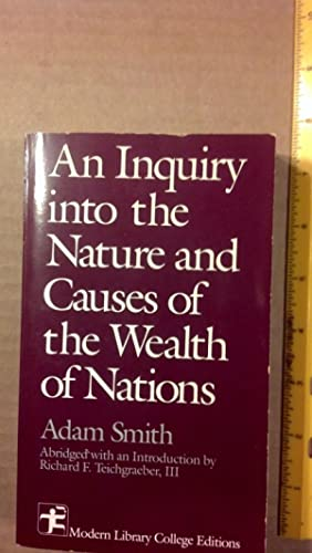An Inquiry into the Nature and Causes: Smith, Adam; Teichgraeber,