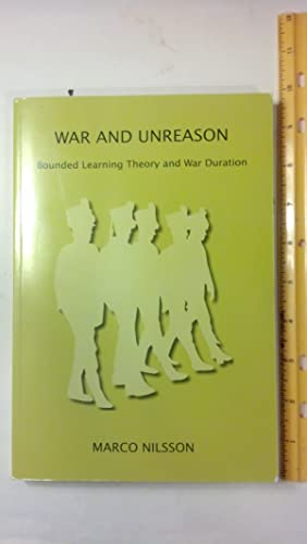 War and Unreason: Bounded Learning Theory and War Duration.: Nilsson, Marco