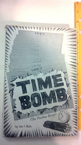 Time Bomb (The Faubus Revolt): Wells, John F.