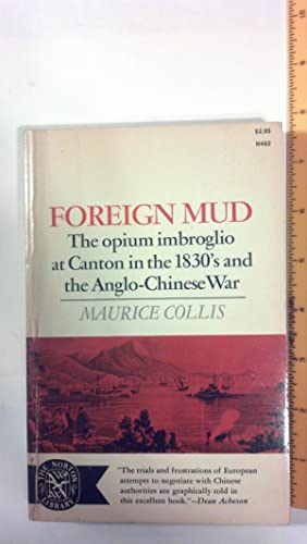 Foreign Mud (The Opium Imbroglio at Canton: Collis, Maurice