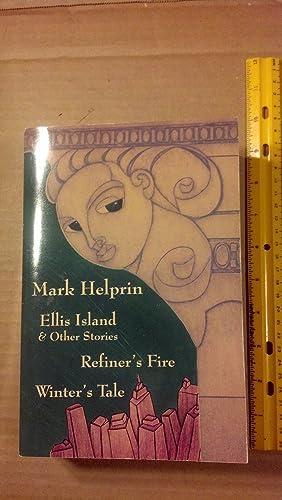 Ellis Island & Other Stories, Refiner's Fire,: Helprin, Mark