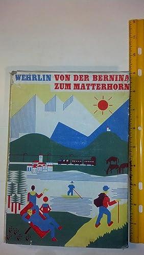 Von Der Bernina Zum Matterhorn. Eine Heitere Plauderei |Ber Graub|Nden, Uri Und Oberwallis: Wehrlin...