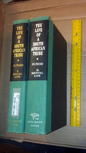 The Life of a South African Tribe I. Social Life, II. Mental Life (2 vol set): Junod, Henri A.