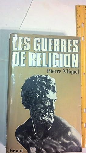 Les guerres de religion (French Edition): Miquel, Pierre