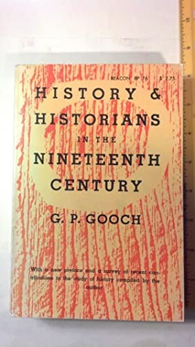 History and Historians in the Nineteenth Century,: Gooch, G. P.