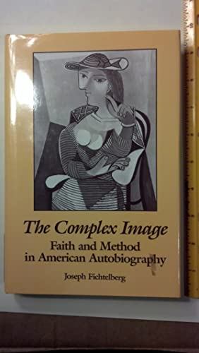 Complex Image: Faith and Method in American Autobiography