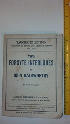 Two Forsyte Interludes A Silent Wooing/Passers By. Collection of British Authors Vol. 4859.: ...