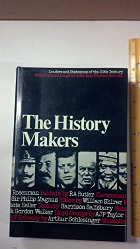 The history makers; leaders and statesmen of the 20th century. Edited by Lord Longford & Sir John...