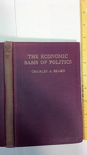 The Economic Basis of Politics: Beard, Charles A.